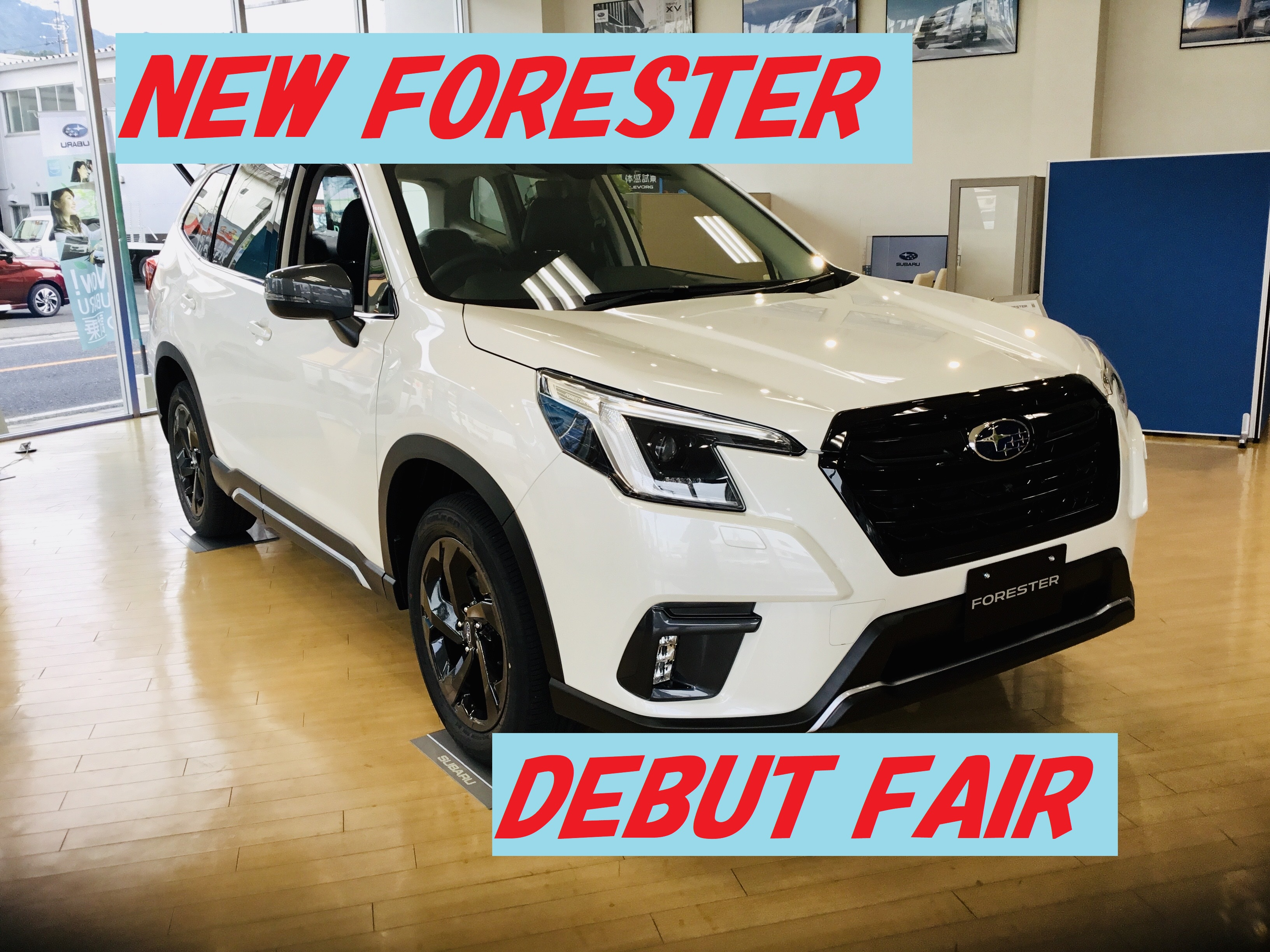 NEW FORESTER Debut Fair!!